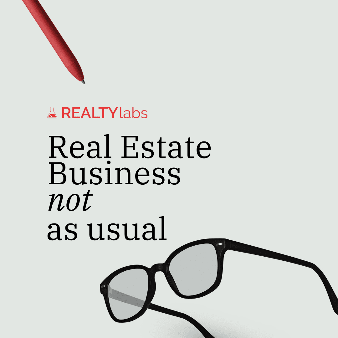 Real estate business not as usual